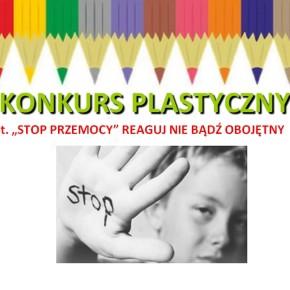 STOP PRZEMOCY! KONKURS PLASTYCZNY DLA UCZNIÓW